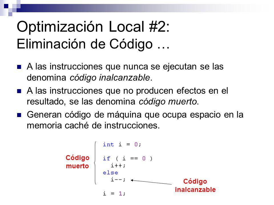 Optimización Local #2: Eliminación de Código …