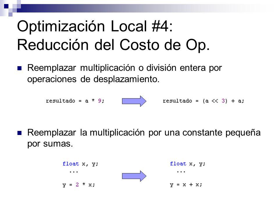 Optimización Local #4: Reducción del Costo de Op.