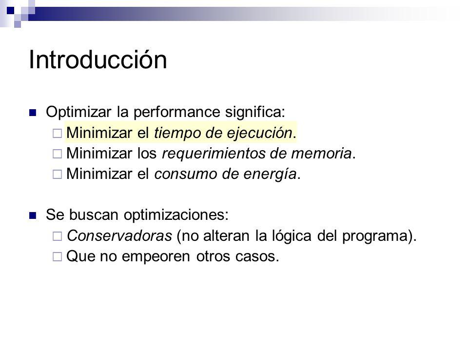 Introducción Optimizar la performance significa: