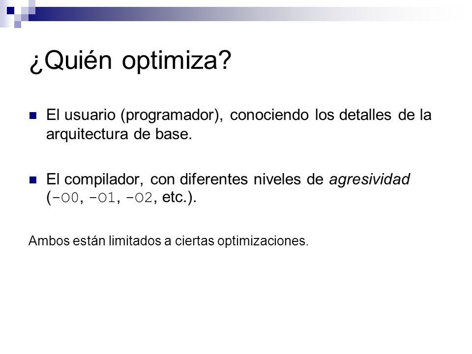 ¿Quién optimiza El usuario (programador), conociendo los detalles de la arquitectura de base.