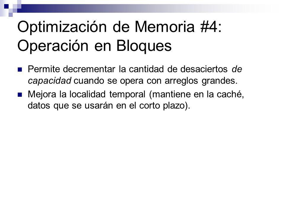 Optimización de Memoria #4: Operación en Bloques