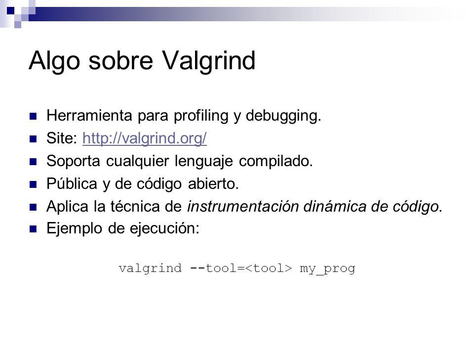 valgrind --tool=<tool> my_prog