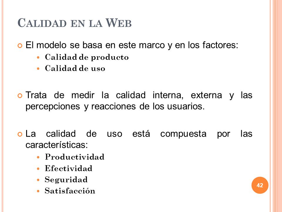 Calidad en la Web El modelo se basa en este marco y en los factores: