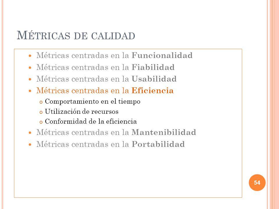 Métricas de calidad Métricas centradas en la Funcionalidad