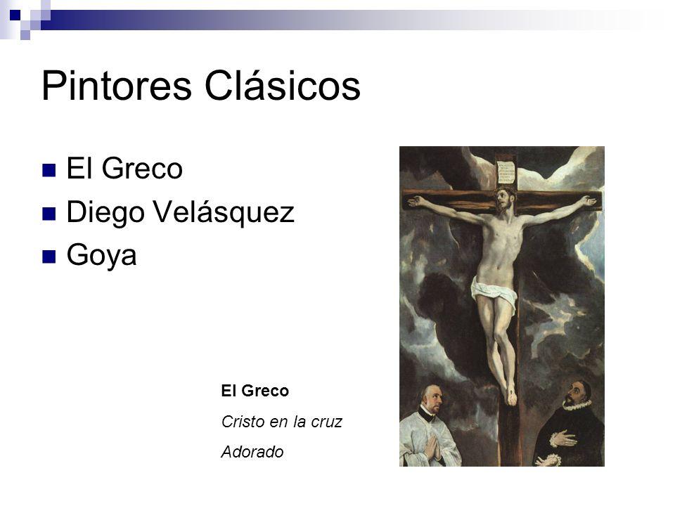 Pintores Clásicos El Greco Diego Velásquez Goya El Greco