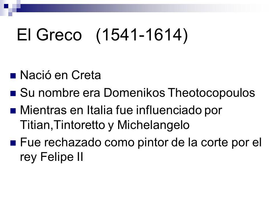 El Greco (1541-1614) Nació en Creta