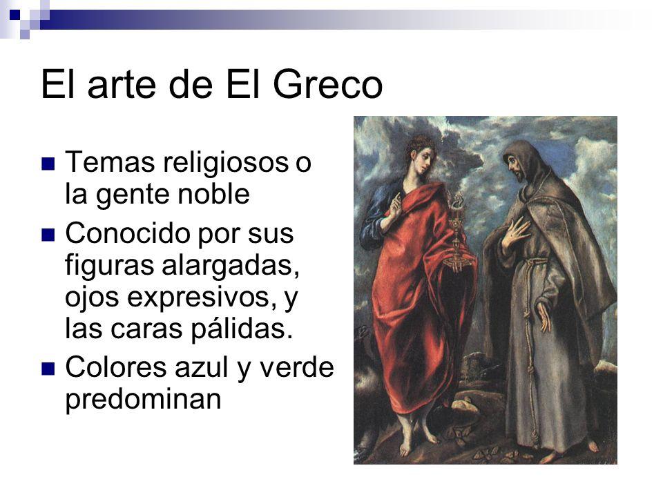 El arte de El Greco Temas religiosos o la gente noble