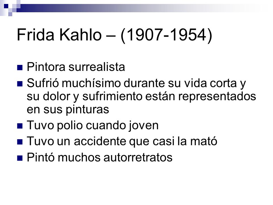 Frida Kahlo – ( ) Pintora surrealista