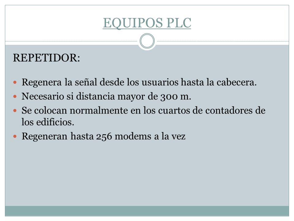 EQUIPOS PLC REPETIDOR: