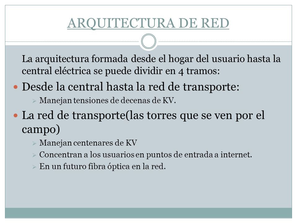 ARQUITECTURA DE RED Desde la central hasta la red de transporte: