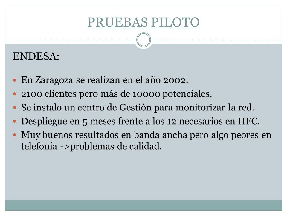 PRUEBAS PILOTO ENDESA: En Zaragoza se realizan en el año 2002.