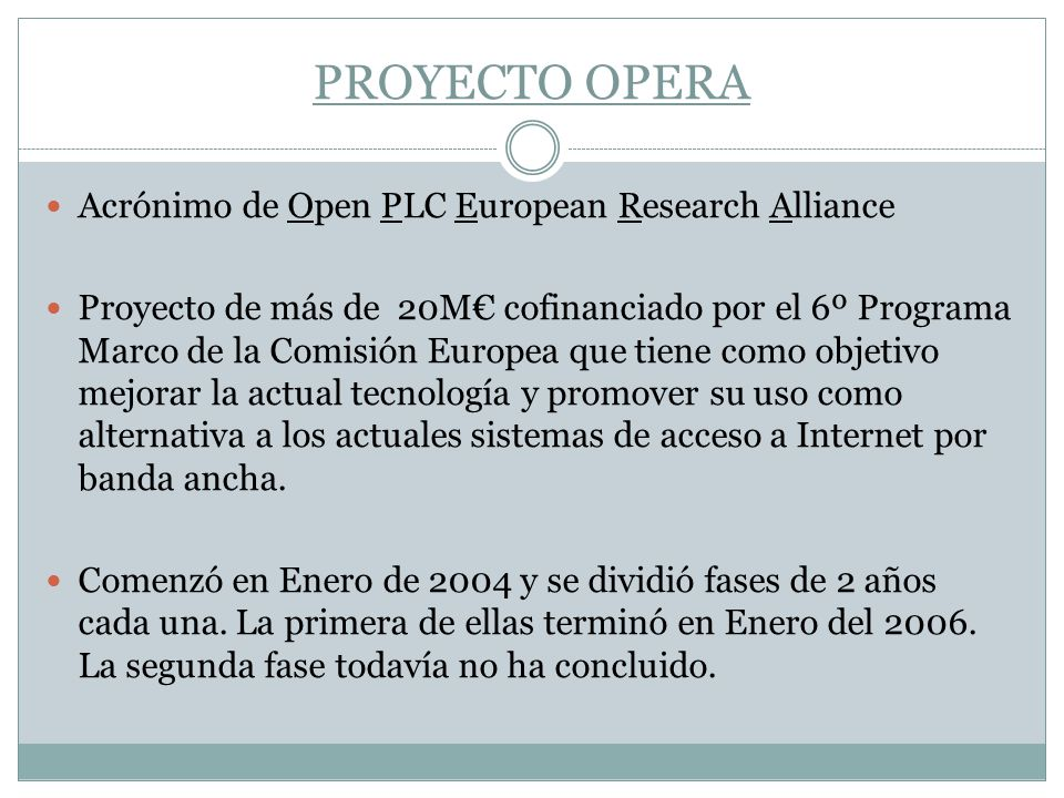 PROYECTO OPERA Acrónimo de Open PLC European Research Alliance