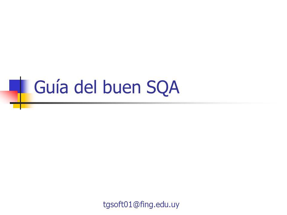 Guía del buen SQA tgsoft01@fing.edu.uy