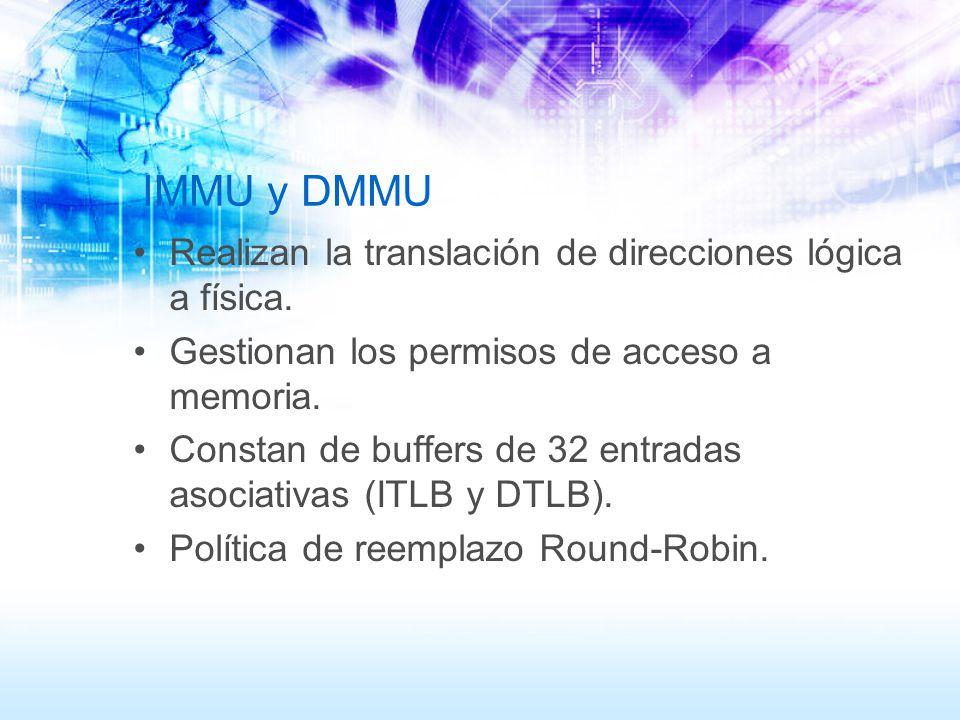 IMMU y DMMU Realizan la translación de direcciones lógica a física.