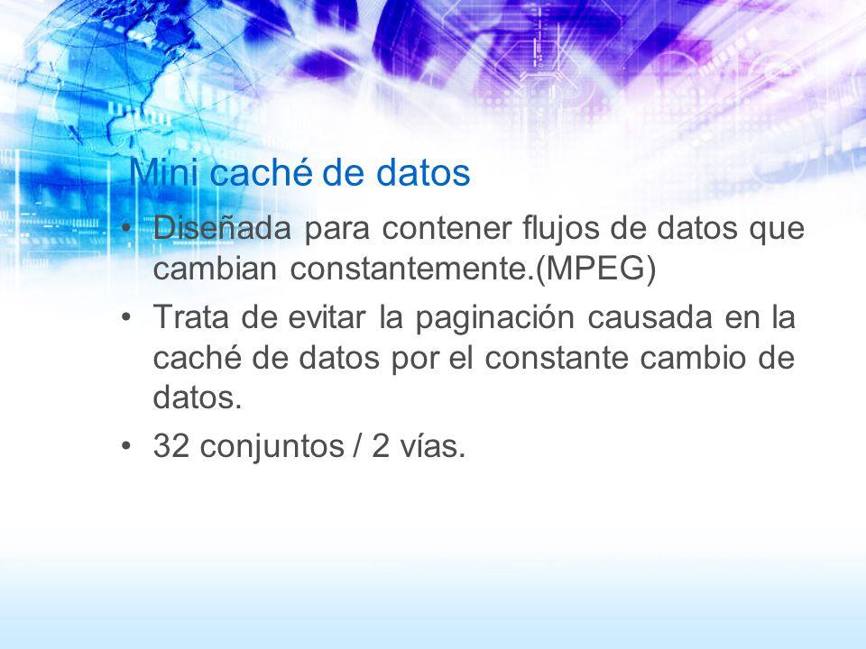 Mini caché de datos Diseñada para contener flujos de datos que cambian constantemente.(MPEG)
