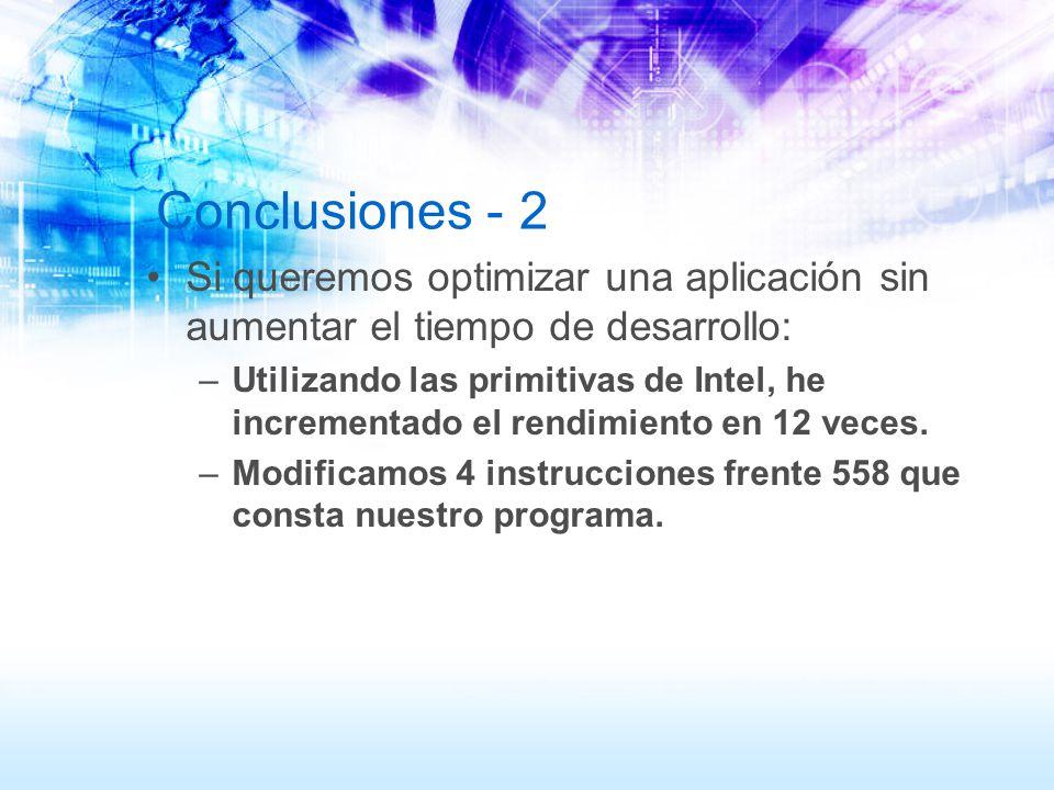 Conclusiones - 2 Si queremos optimizar una aplicación sin aumentar el tiempo de desarrollo: