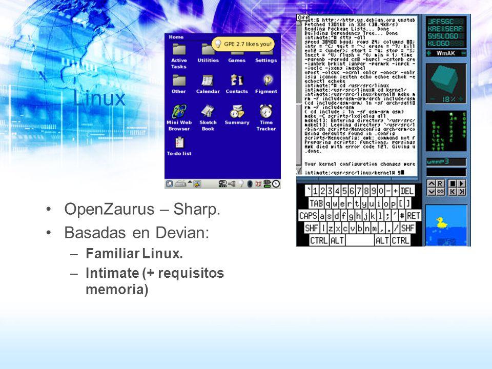 Linux OpenZaurus – Sharp. Basadas en Devian: Familiar Linux.