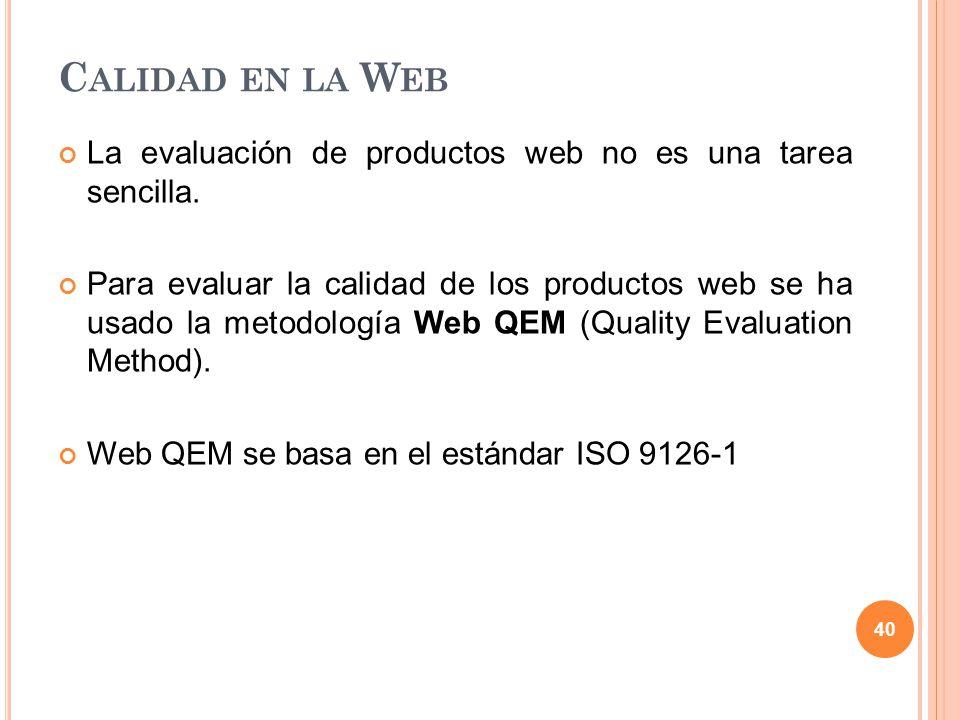 Calidad en la Web La evaluación de productos web no es una tarea sencilla.