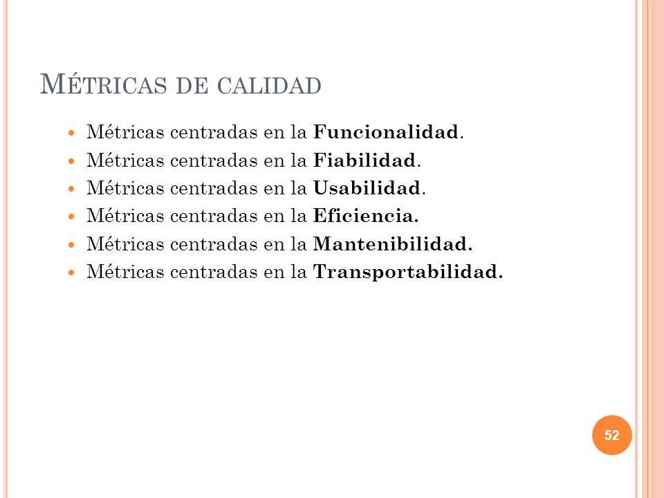 Métricas de calidad Métricas centradas en la Funcionalidad.