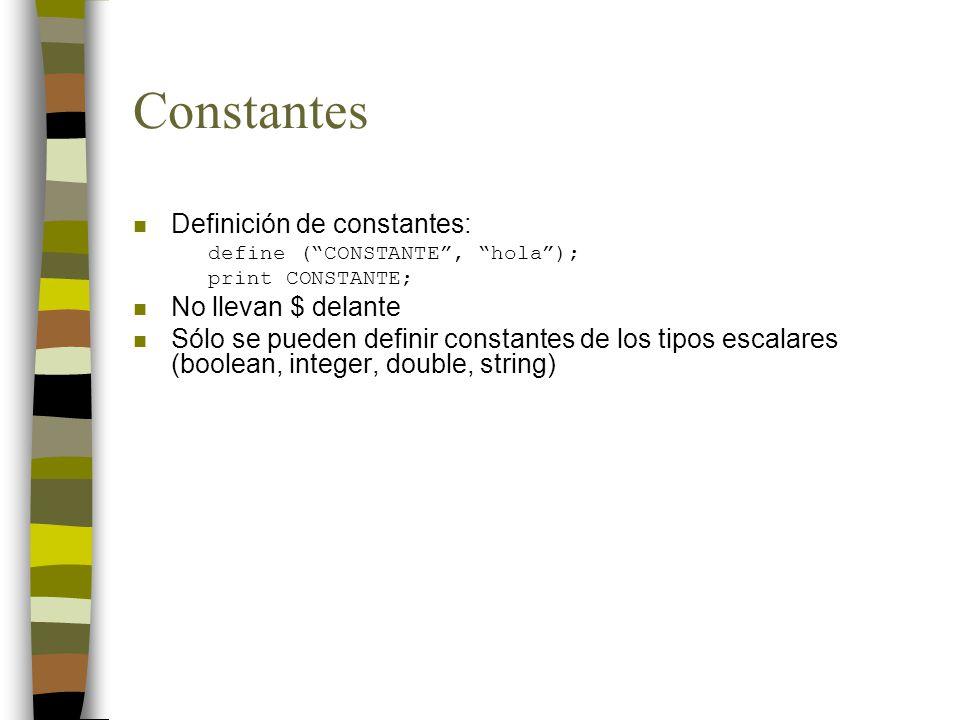 Constantes Definición de constantes: No llevan $ delante