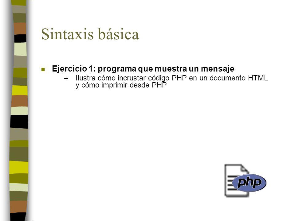 Sintaxis básica Ejercicio 1: programa que muestra un mensaje