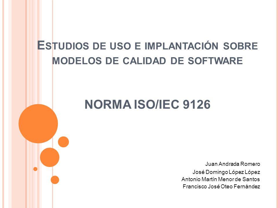 Estudios de uso e implantación sobre modelos de calidad de software NORMA ISO/IEC 9126