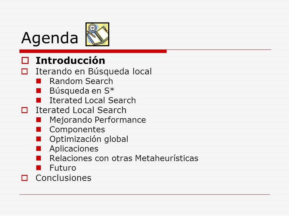 Agenda Introducción Iterando en Búsqueda local Conclusiones