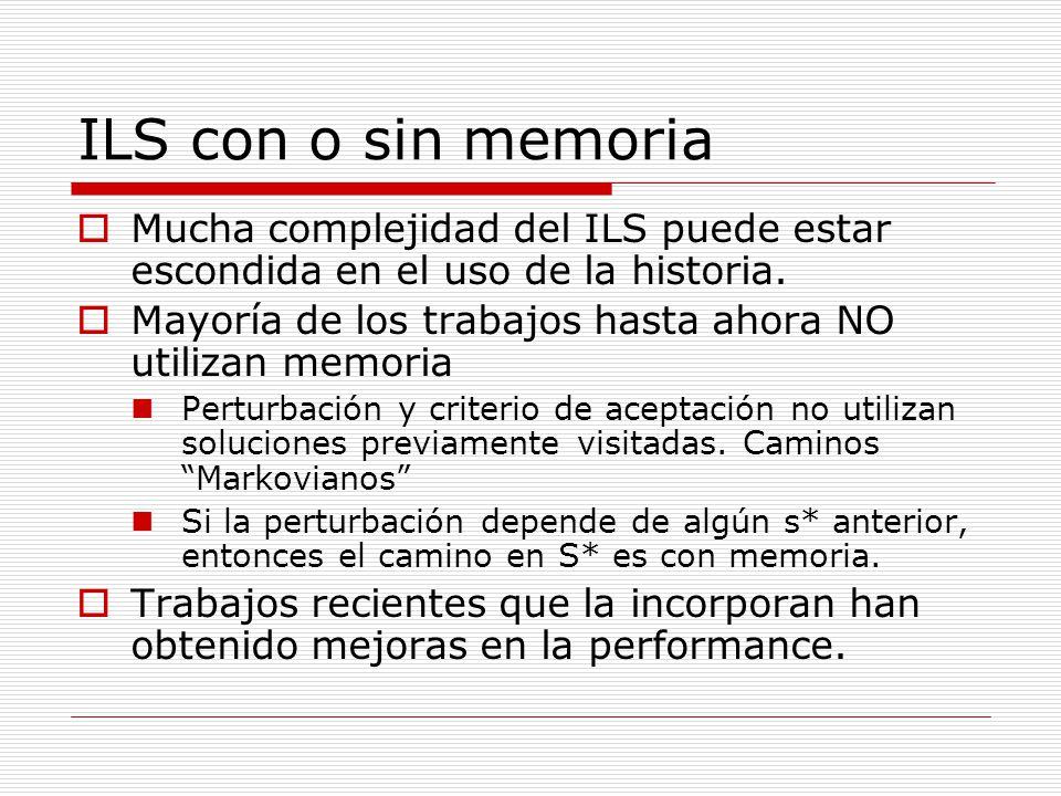 ILS con o sin memoria Mucha complejidad del ILS puede estar escondida en el uso de la historia.