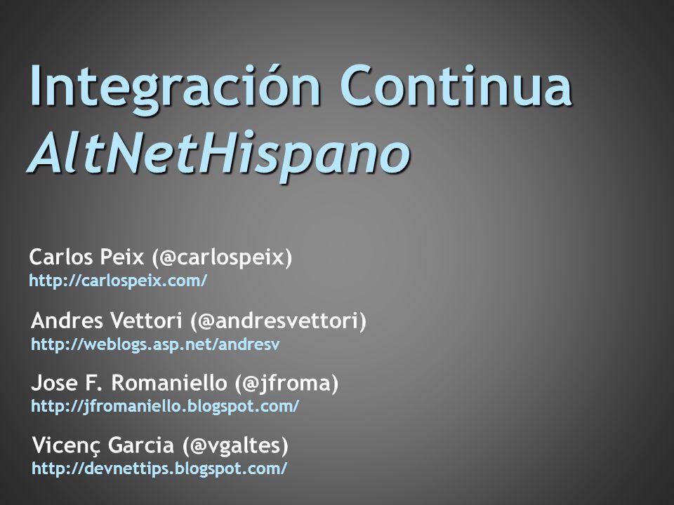 Integración Continua AltNetHispano Carlos Peix (@carlospeix)