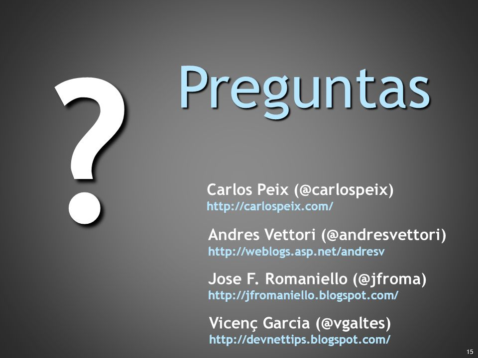Preguntas Carlos Peix (@carlospeix) Andres Vettori (@andresvettori)
