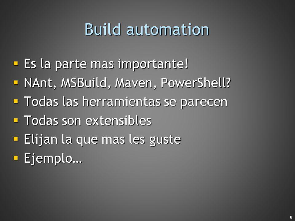 Build automation Es la parte mas importante!