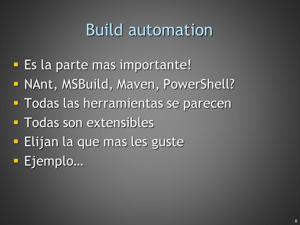 Build automation Es la parte mas importante!
