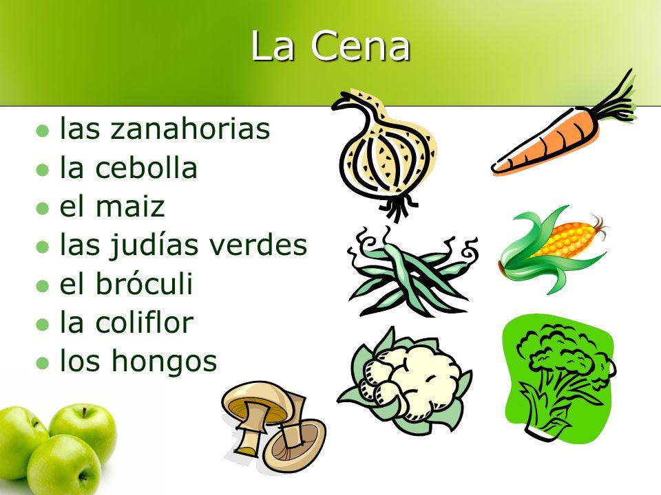 La Cena las zanahorias la cebolla el maiz las judías verdes el bróculi