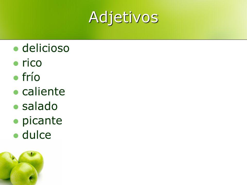 Adjetivos delicioso rico frío caliente salado picante dulce