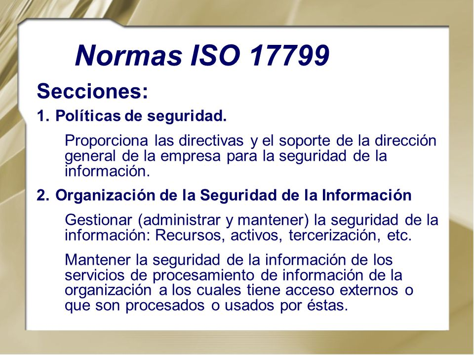 Normas ISO 17799 Secciones: Políticas de seguridad.