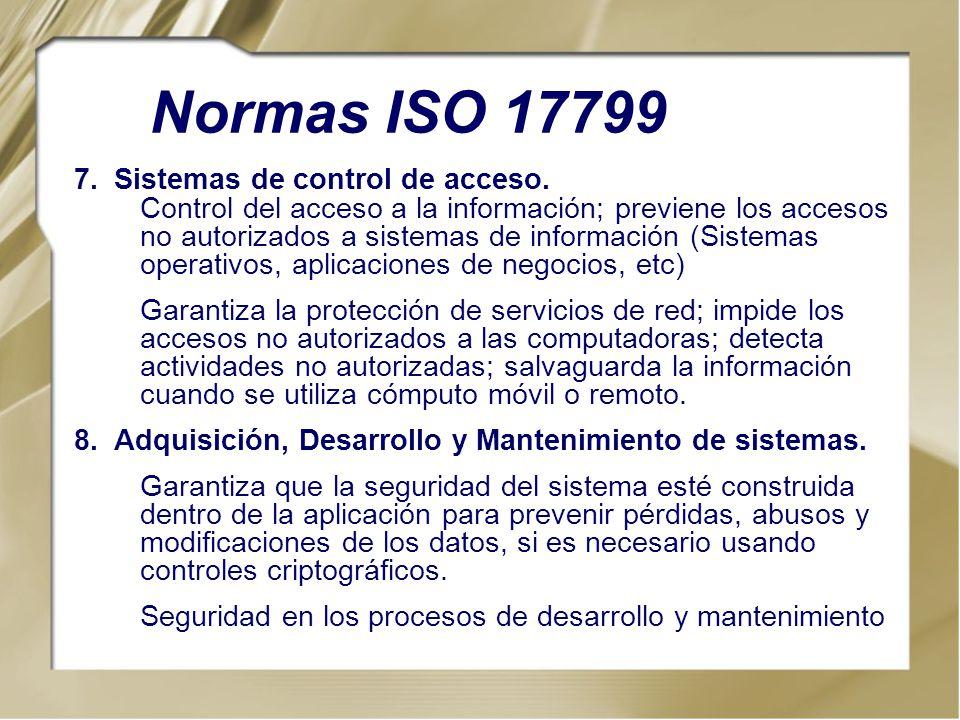 Normas ISO 17799 Sistemas de control de acceso.