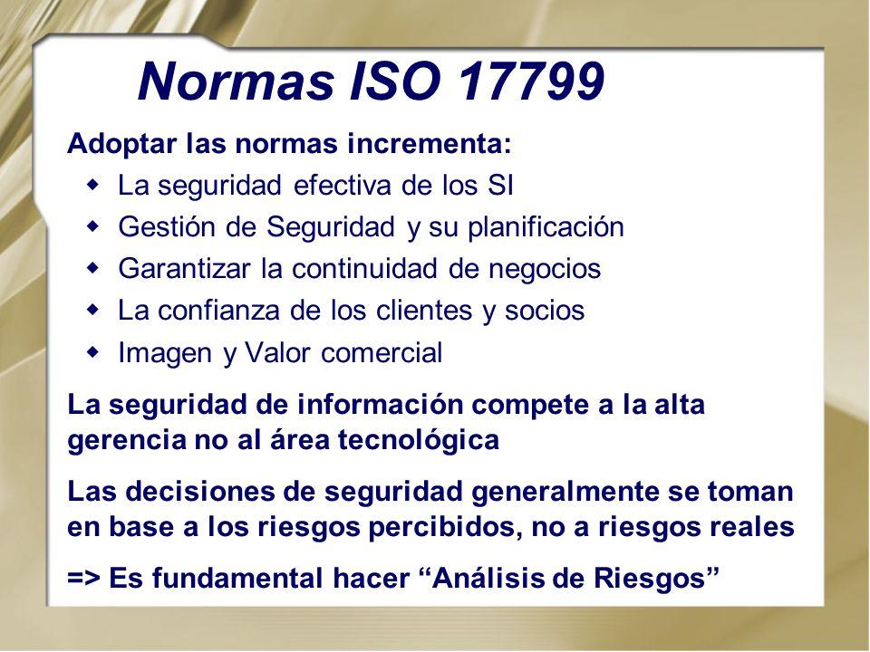 Normas ISO 17799 Adoptar las normas incrementa: