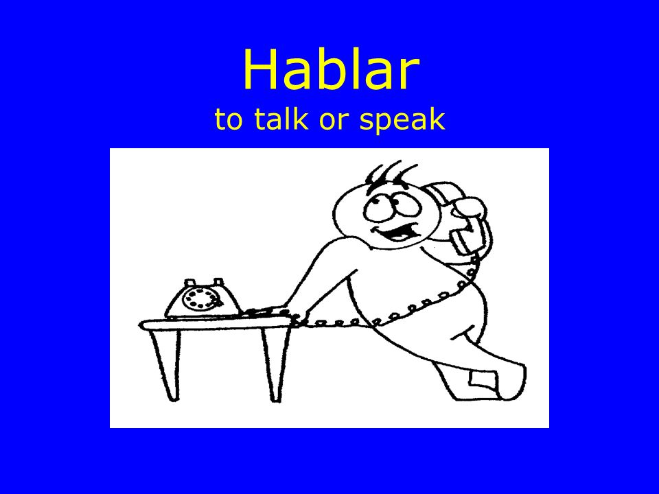 Hablar to talk or speak