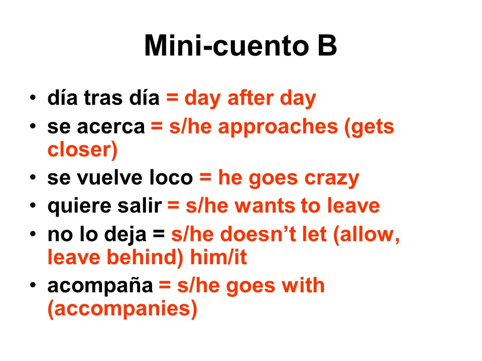 Mini-cuento B día tras día = day after day