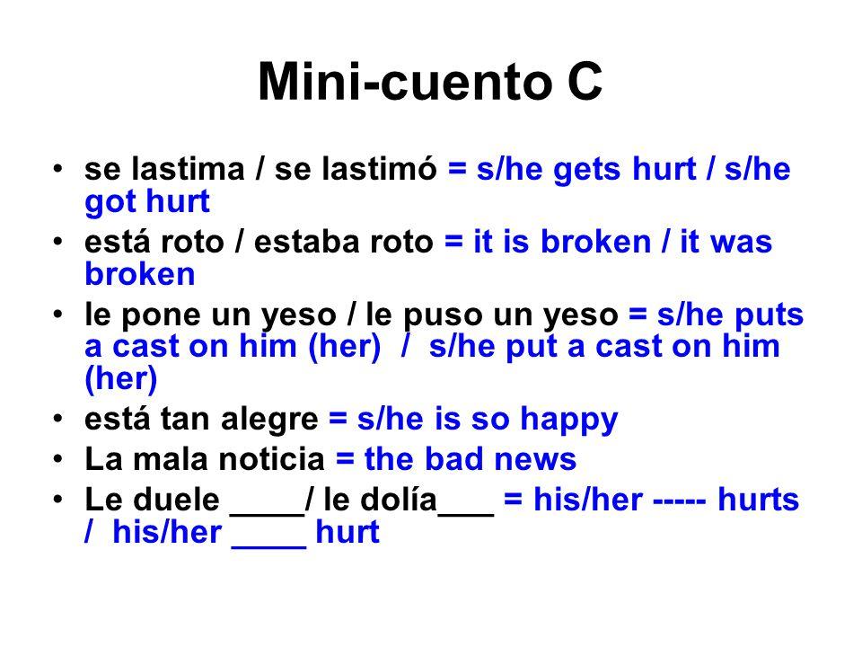 Mini-cuento C se lastima / se lastimó = s/he gets hurt / s/he got hurt