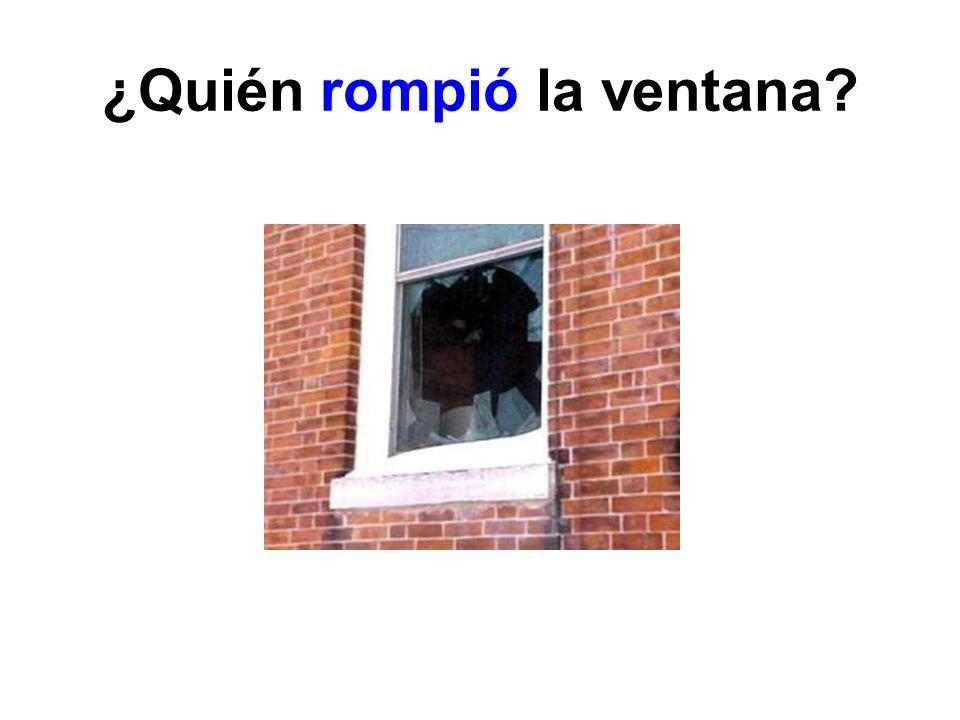 ¿Quién rompió la ventana