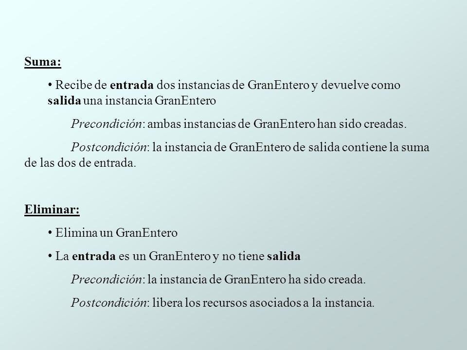 Suma: Recibe de entrada dos instancias de GranEntero y devuelve como salida una instancia GranEntero.