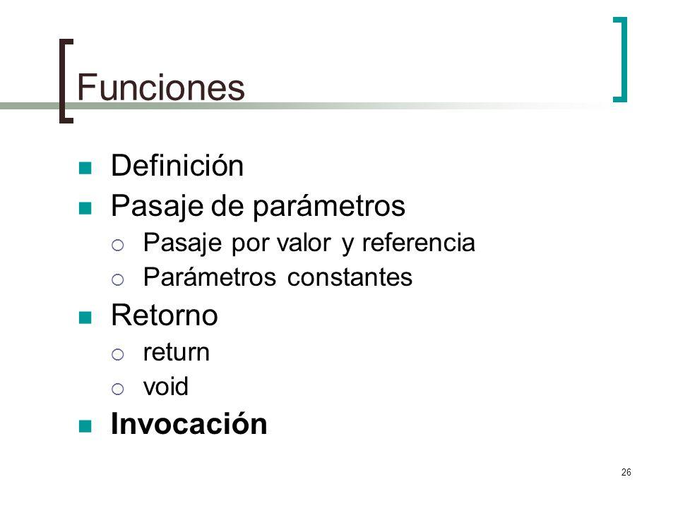 Funciones Definición Pasaje de parámetros Retorno Invocación