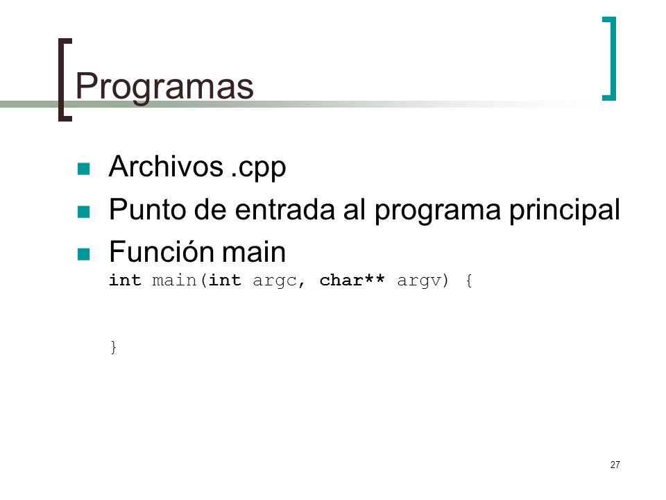 Programas Archivos .cpp Punto de entrada al programa principal