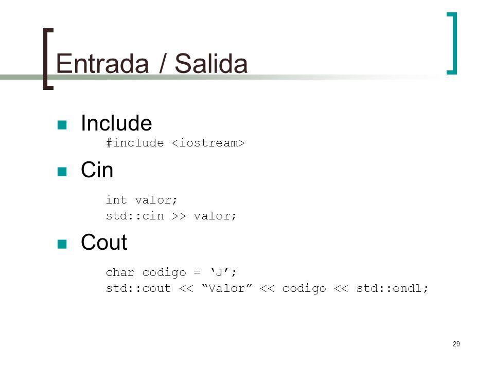 Entrada / Salida Include #include <iostream>