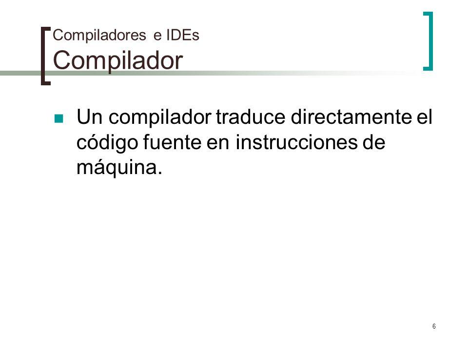 Compiladores e IDEs Compilador