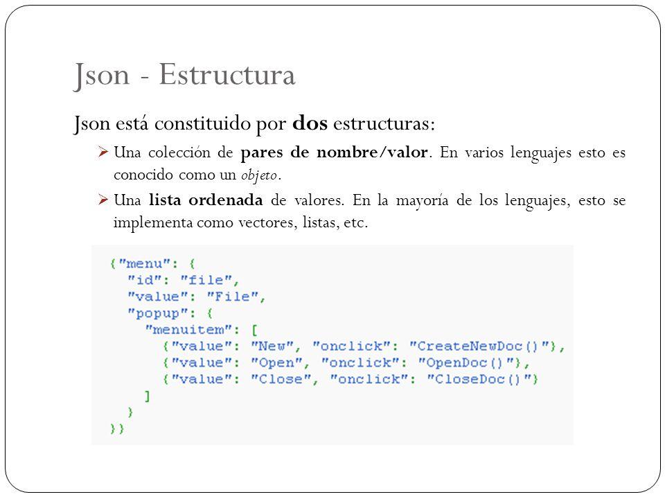 Json - Estructura Json está constituido por dos estructuras: