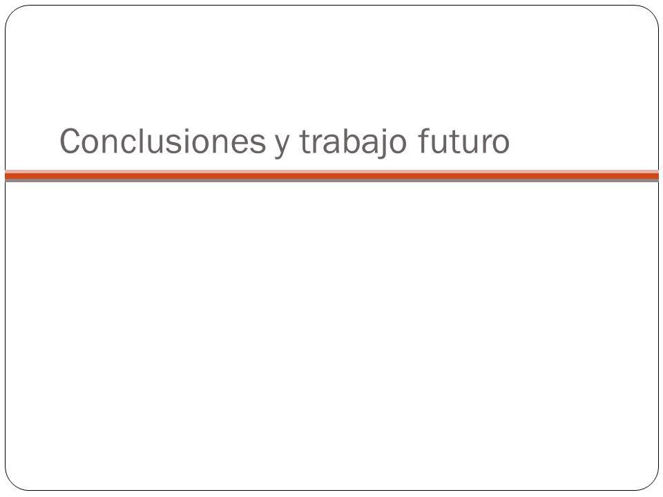 Conclusiones y trabajo futuro