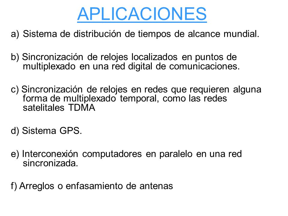 APLICACIONES Sistema de distribución de tiempos de alcance mundial.