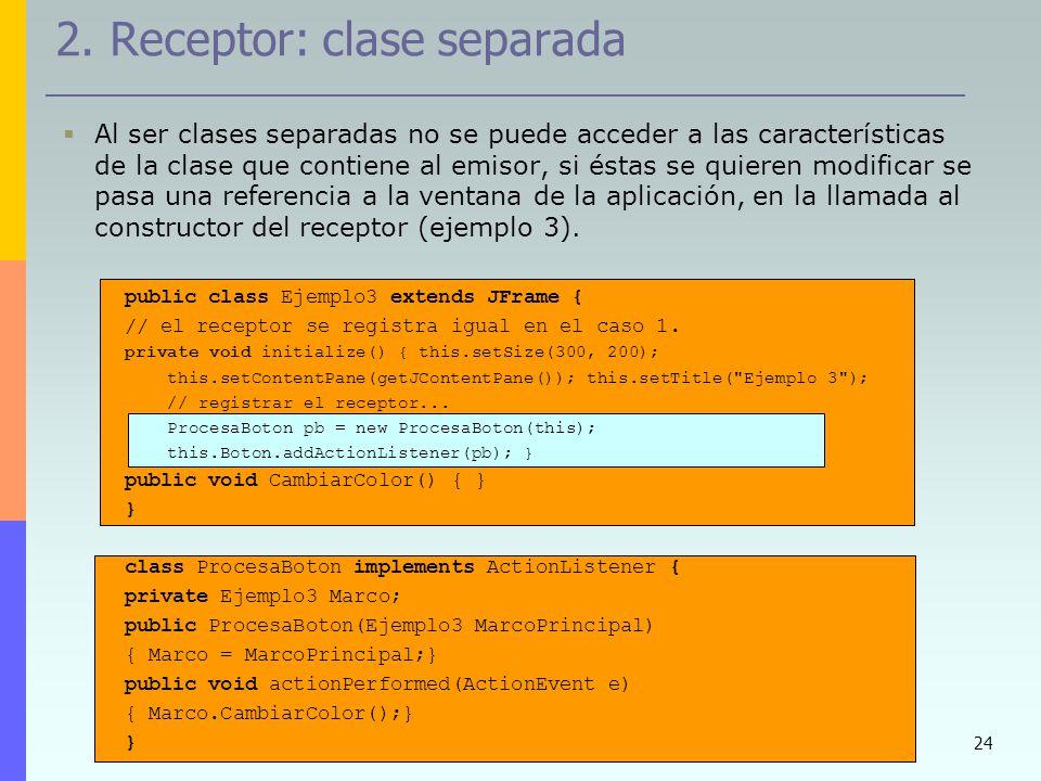 2. Receptor: clase separada